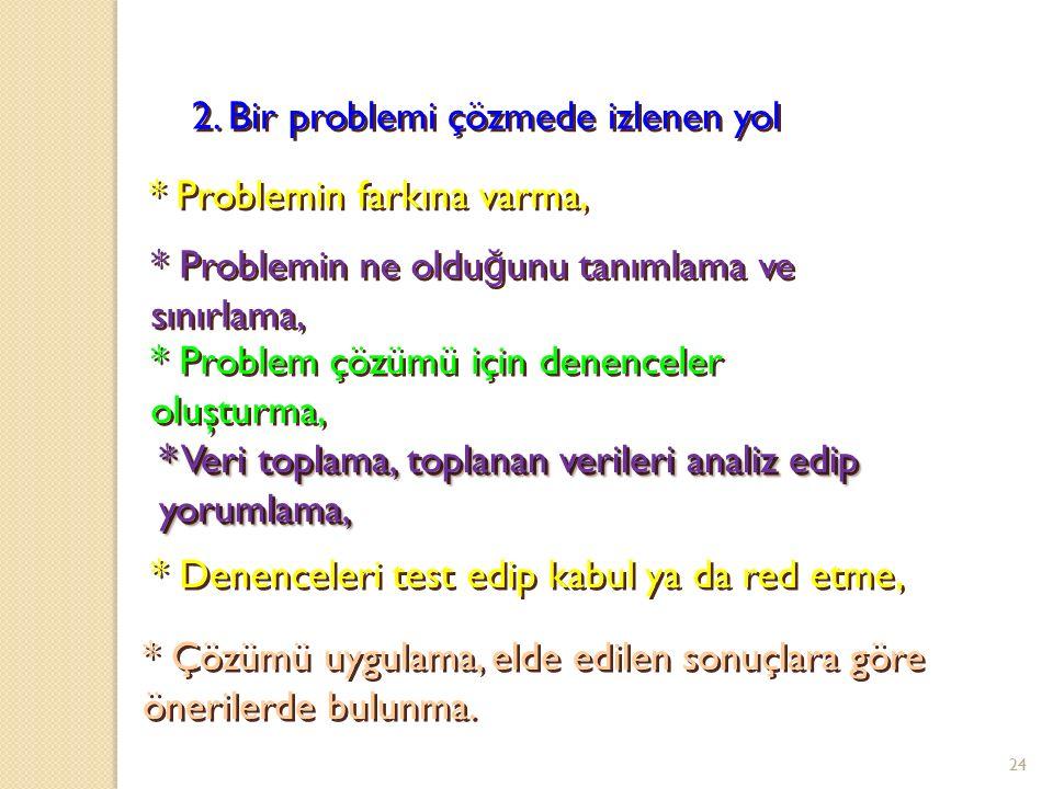 2. Bir problemi çözmede izlenen yol