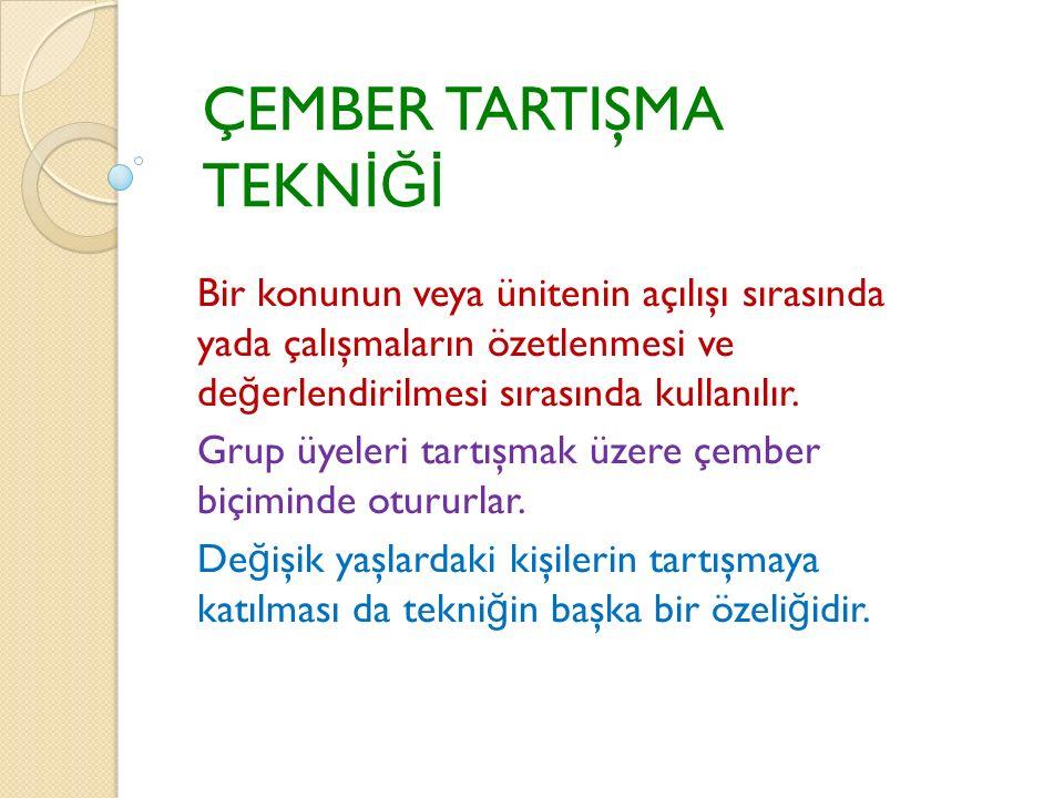 ÇEMBER TARTIŞMA TEKNİĞİ