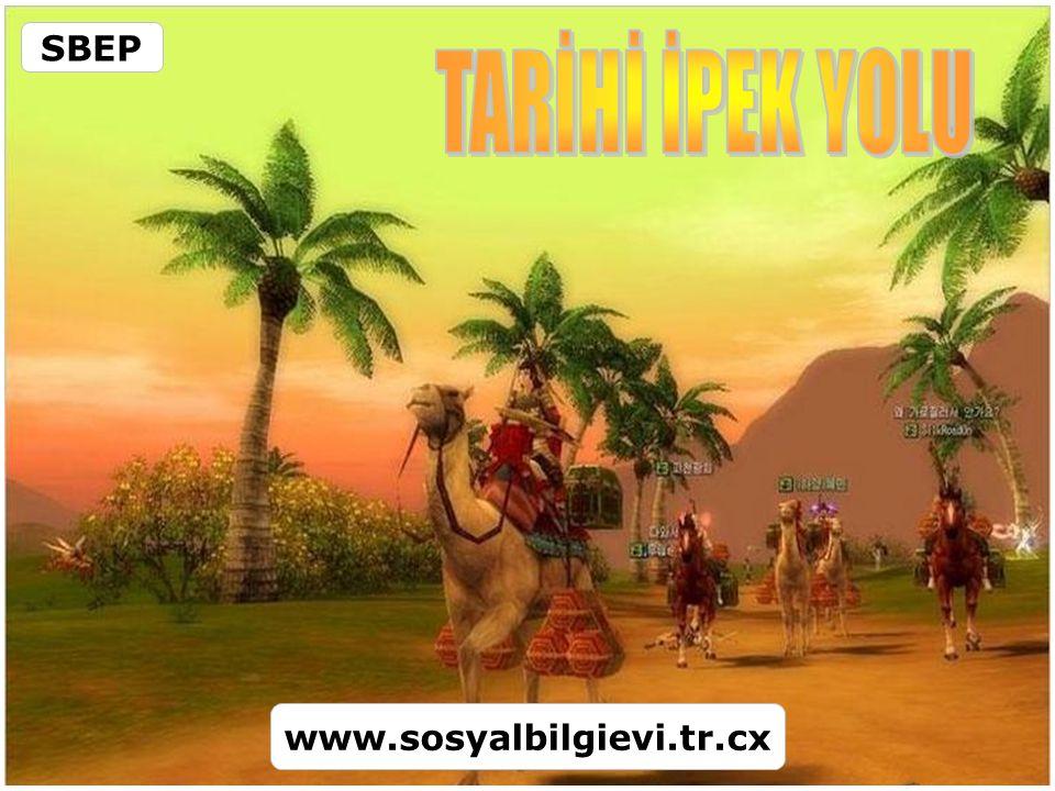 SBEP TARİHİ İPEK YOLU www.sosyalbilgievi.tr.cx