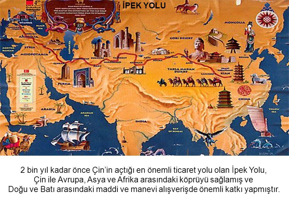 Çin ile Avrupa, Asya ve Afrika arasındaki köprüyü sağlamış ve