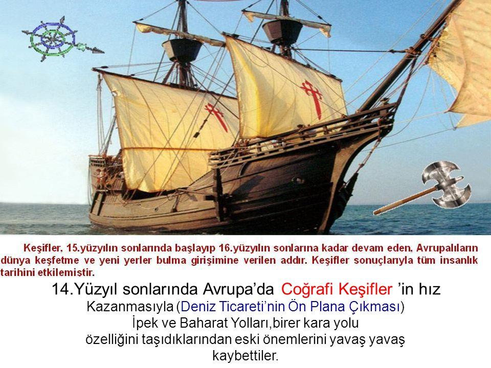 14.Yüzyıl sonlarında Avrupa'da Coğrafi Keşifler 'in hız
