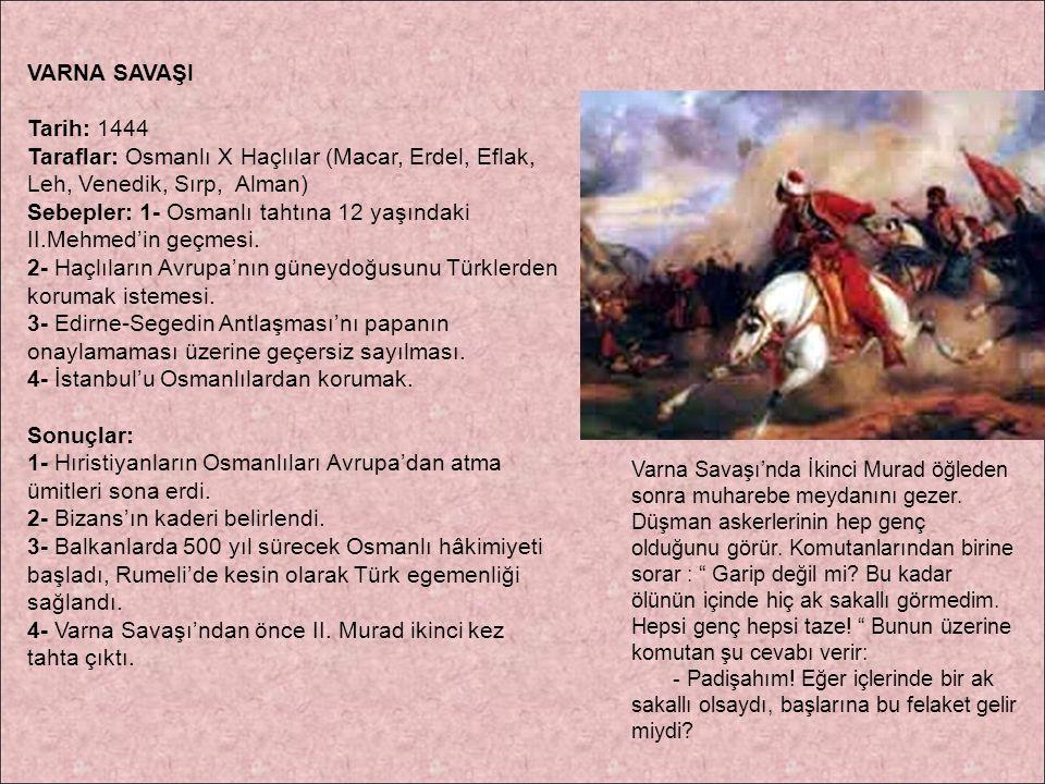 Sebepler: 1- Osmanlı tahtına 12 yaşındaki II.Mehmed'in geçmesi.