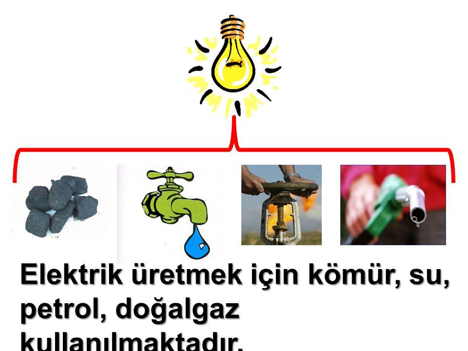 Elektrik üretmek için kömür, su, petrol, doğalgaz kullanılmaktadır.