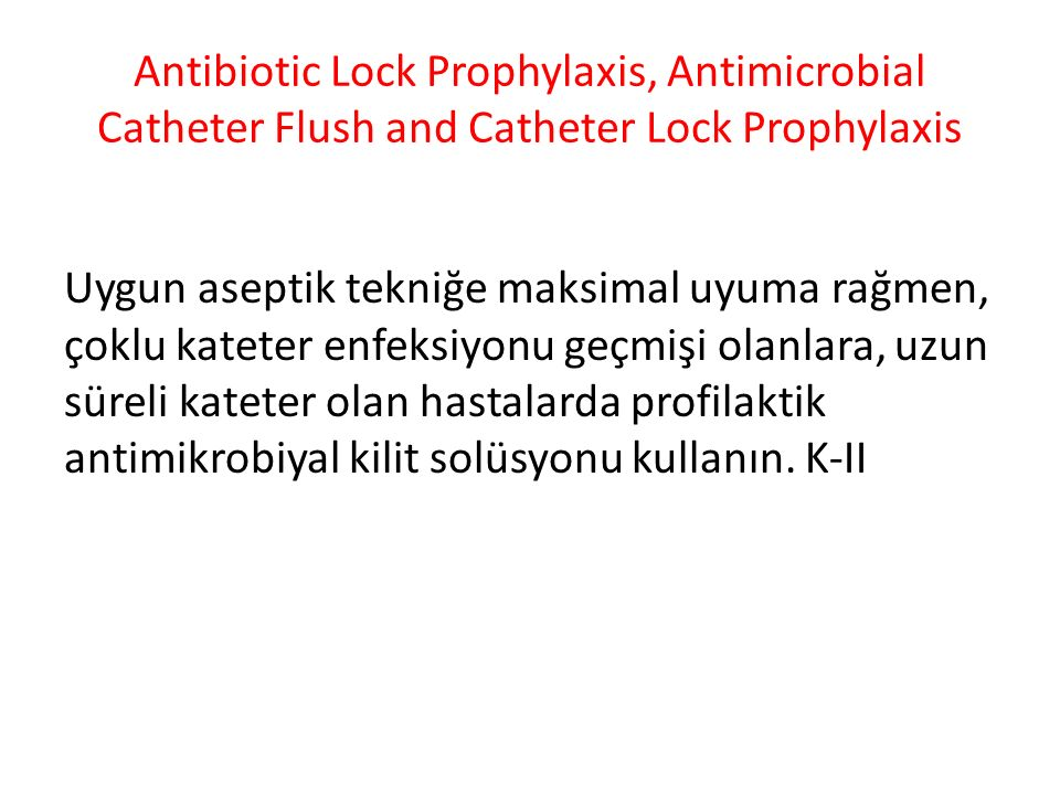 Antibiotic Lock Prophylaxis, Antimicrobial Catheter Flush and Catheter Lock Prophylaxis