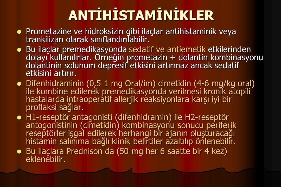 ANTİHİSTAMİNİKLER Prometazine ve hidroksizin gibi ilaçlar antihistaminik veya trankilizan olarak sınıflandırılabilir.