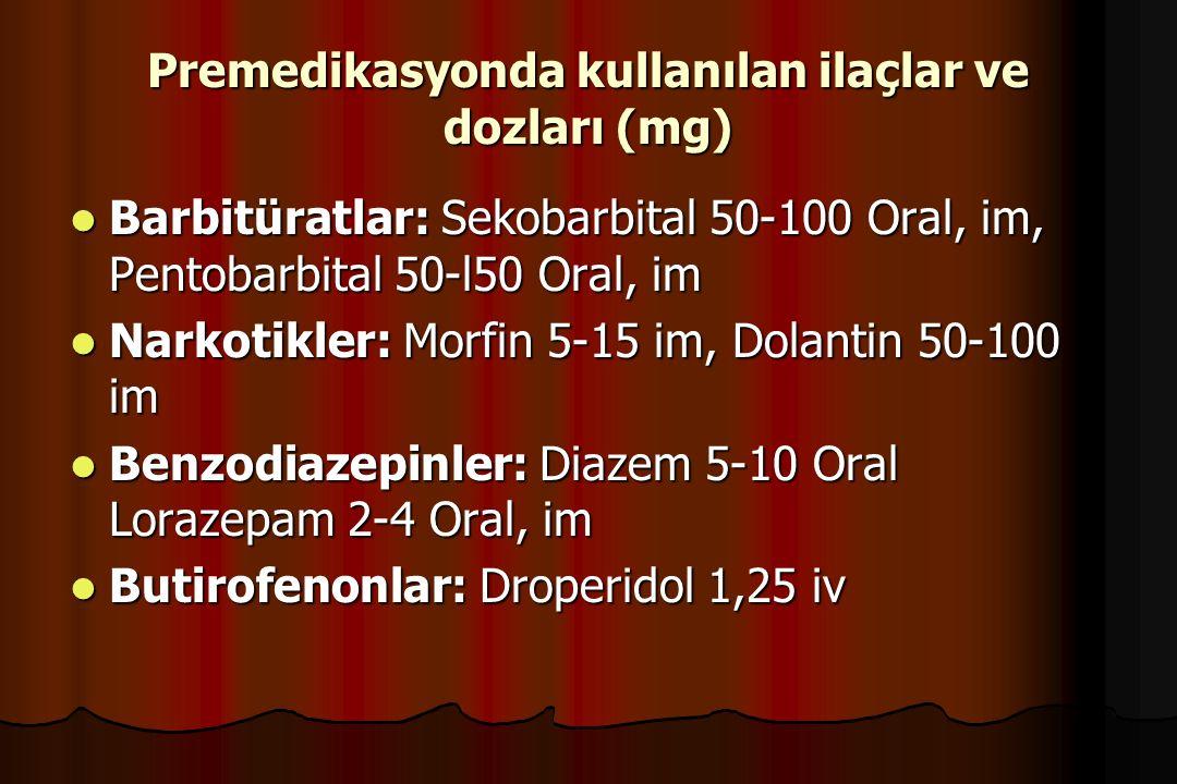 Premedikasyonda kullanılan ilaçlar ve dozları (mg)