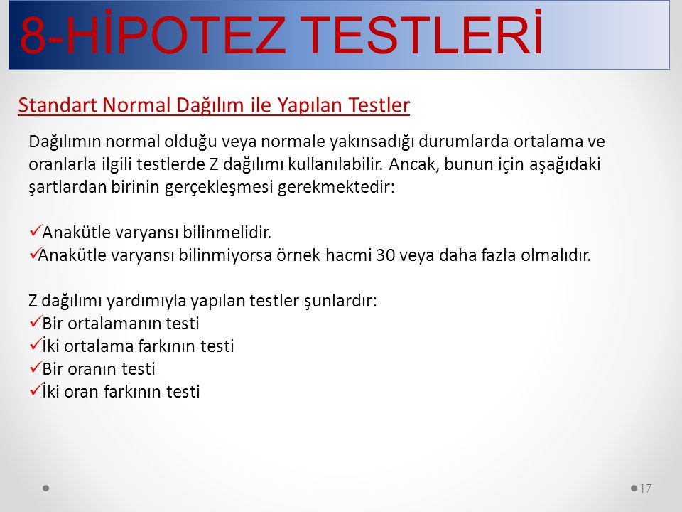 8-HİPOTEZ TESTLERİ Standart Normal Dağılım ile Yapılan Testler