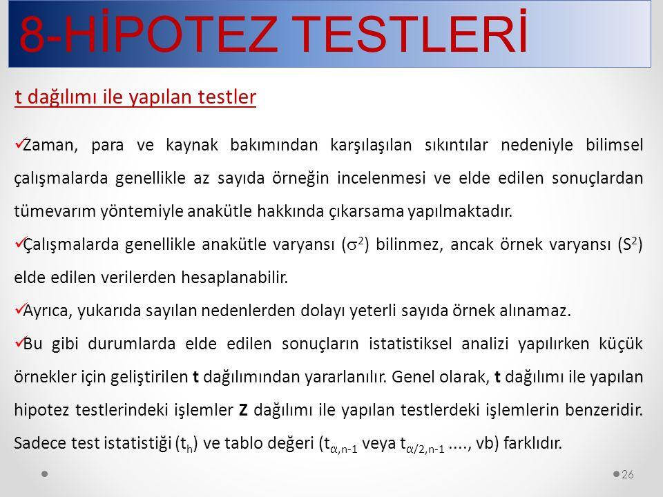 8-HİPOTEZ TESTLERİ t dağılımı ile yapılan testler