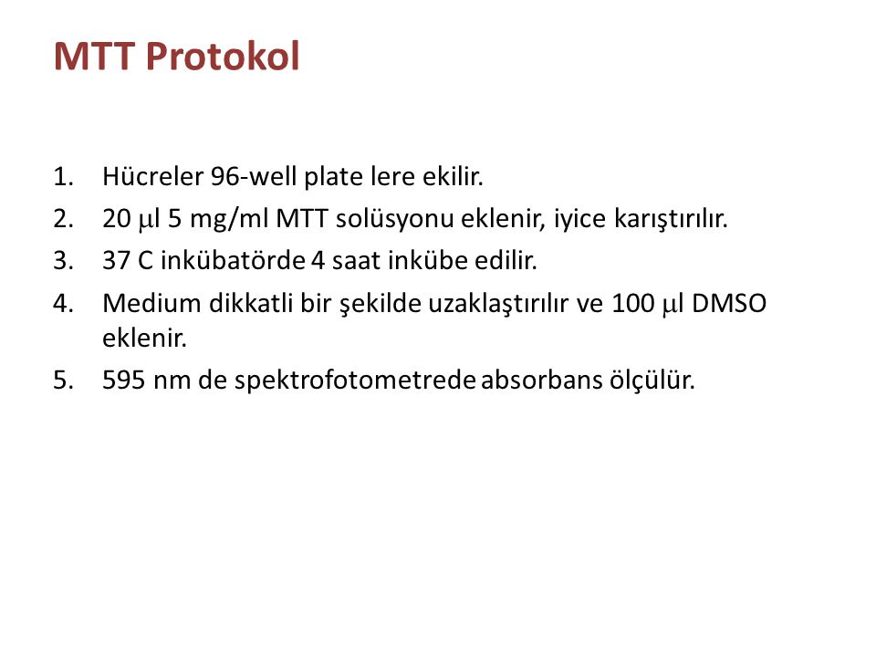 MTT Protokol Hücreler 96-well plate lere ekilir.
