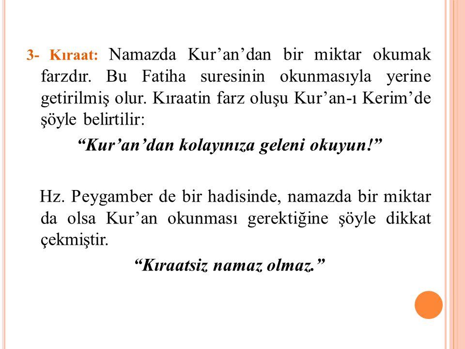 Kur'an'dan kolayınıza geleni okuyun! Kıraatsiz namaz olmaz.