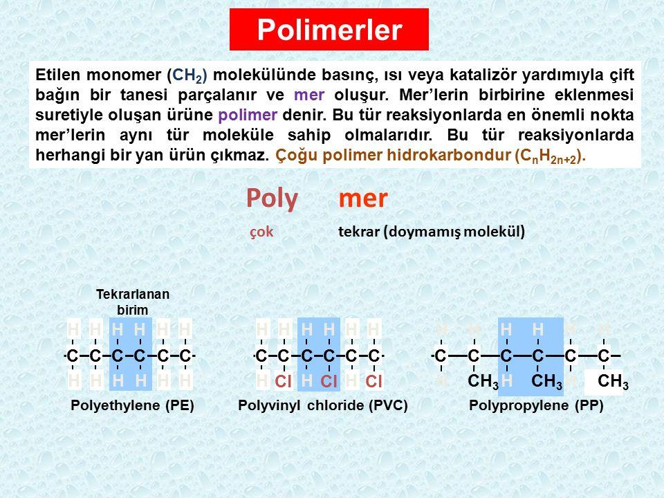 Polimerler Poly mer çok tekrar (doymamış molekül) C H Cl C H H C CH3
