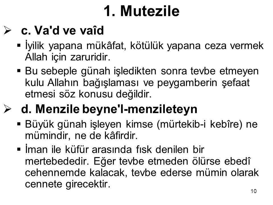 1. Mutezile c. Va d ve vaîd d. Menzile beyne l-menzileteyn