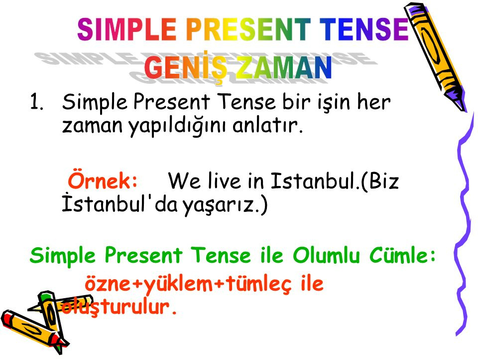 SIMPLE PRESENT TENSE GENİŞ ZAMAN