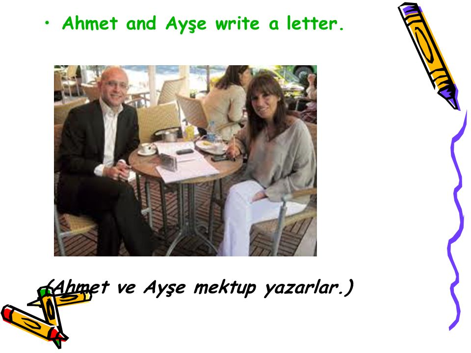 Ahmet and Ayşe write a letter.