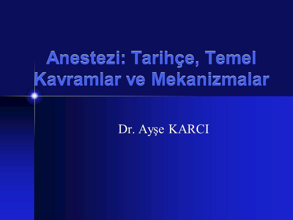 Anestezi: Tarihçe, Temel Kavramlar ve Mekanizmalar