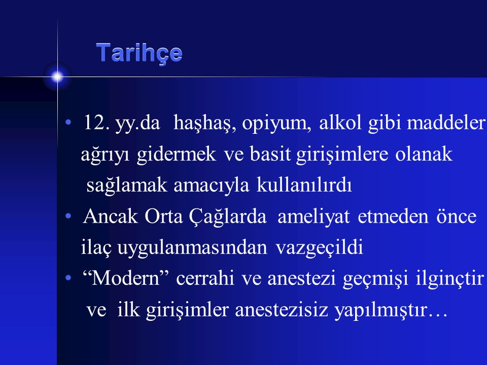 Tarihçe 12. yy.da haşhaş, opiyum, alkol gibi maddeler