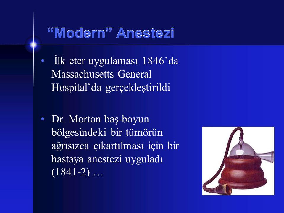 Modern Anestezi İlk eter uygulaması 1846'da Massachusetts General Hospital'da gerçekleştirildi.