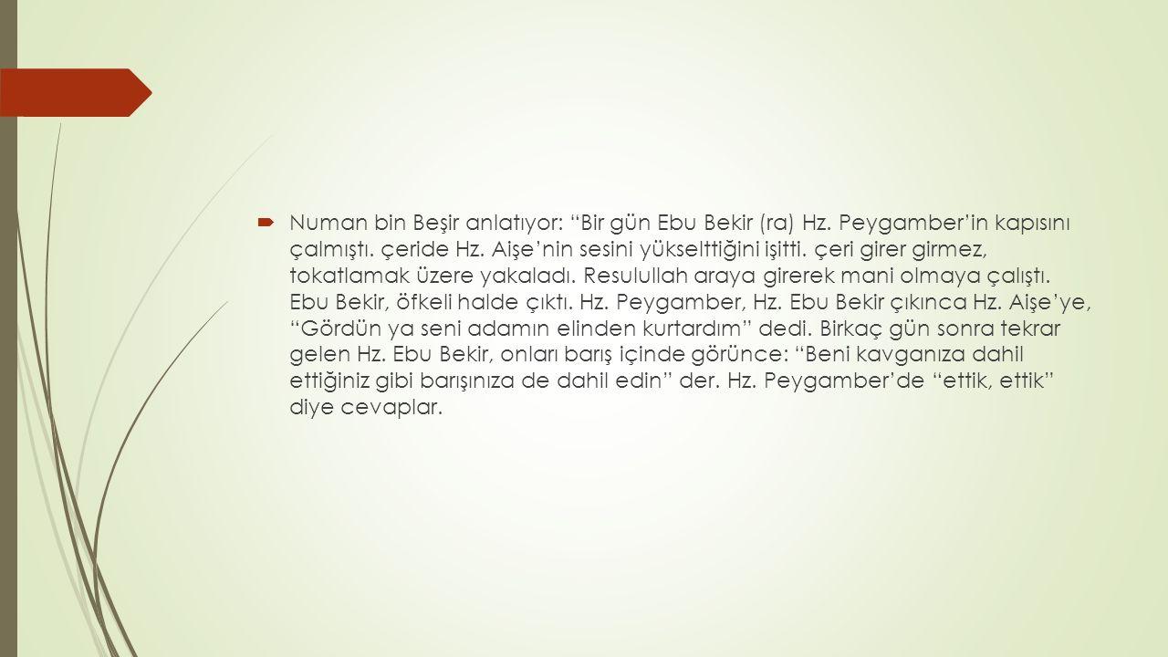 Numan bin Beşir anlatıyor: Bir gün Ebu Bekir (ra) Hz