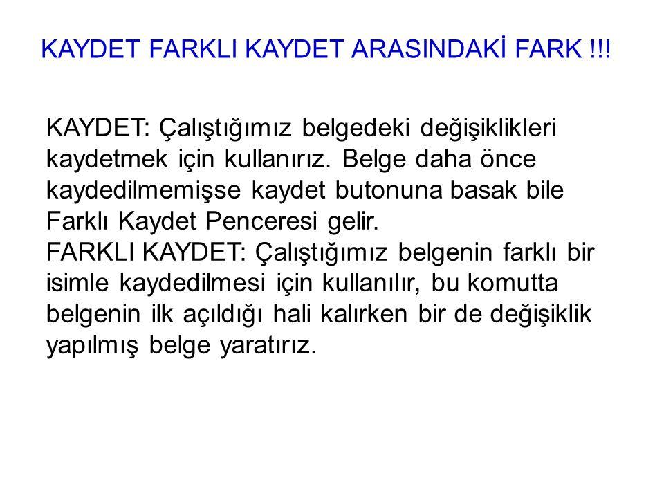 KAYDET FARKLI KAYDET ARASINDAKİ FARK !!!