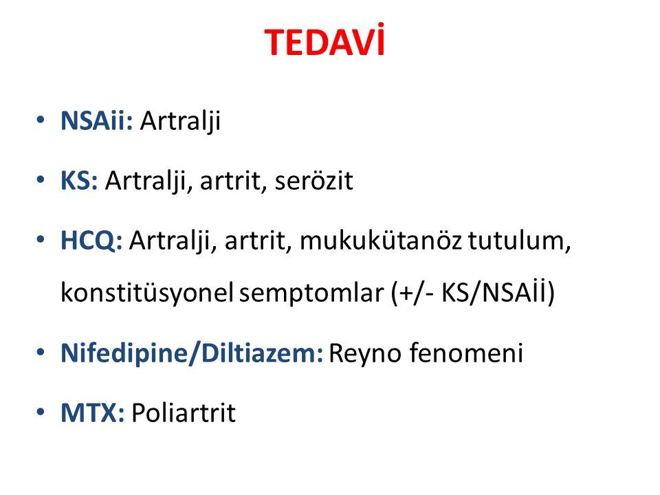 TEDAVİ NSAii: Artralji KS: Artralji, artrit, serözit