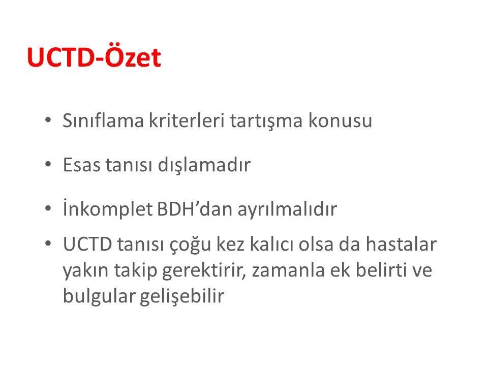 UCTD-Özet Sınıflama kriterleri tartışma konusu Esas tanısı dışlamadır