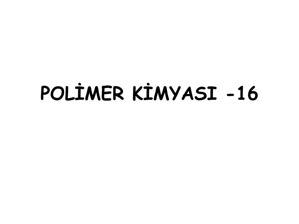 POLİMER KİMYASI -16