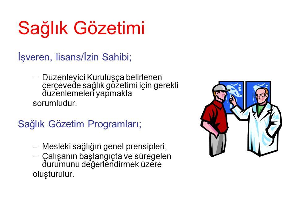 Sağlık Gözetimi İşveren, lisans/İzin Sahibi;