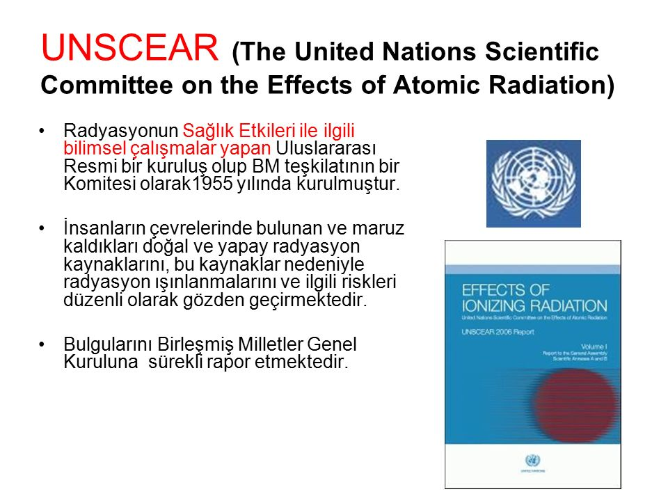 UNSCEAR (The United Nations Scientific Committee on the Effects of Atomic Radiation)