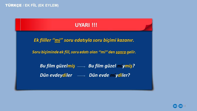 UYARI !!! TÜRKÇE / EK FİİL (EK EYLEM)