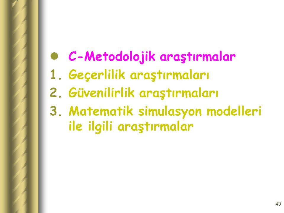 C-Metodolojik araştırmalar
