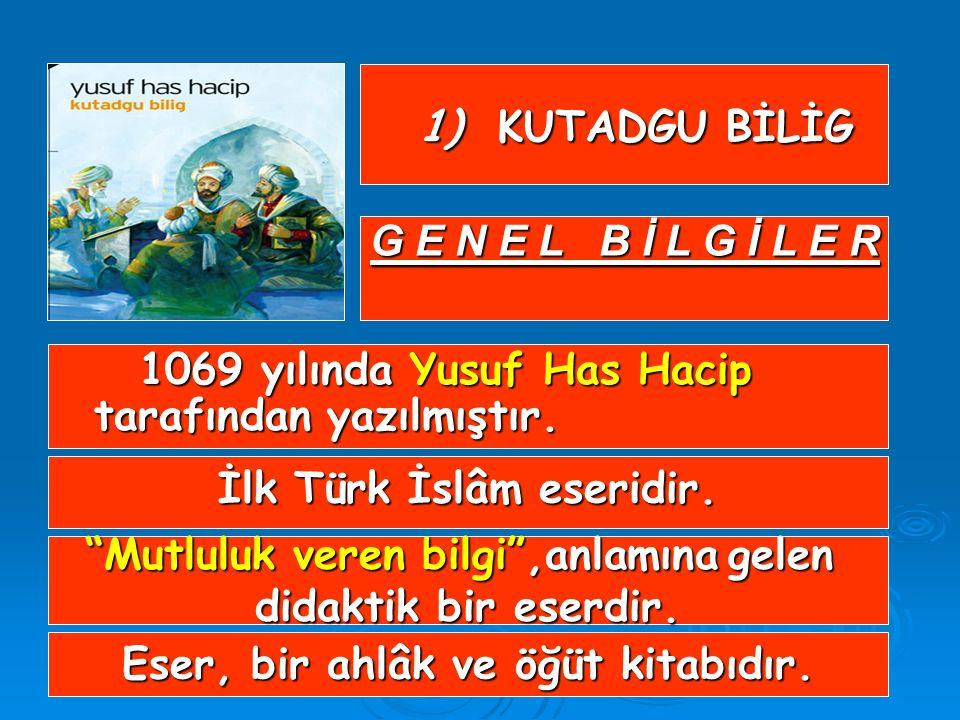İlk Türk İslâm eseridir. Eser, bir ahlâk ve öğüt kitabıdır.