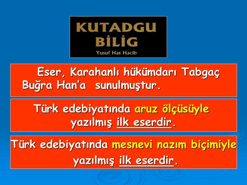 Eser, Karahanlı hükümdarı Tabgaç Buğra Han'a sunulmuştur.