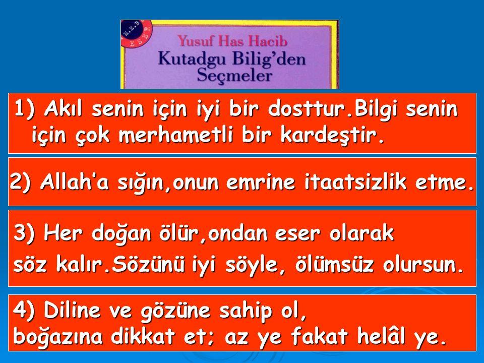 2) Allah'a sığın,onun emrine itaatsizlik etme.