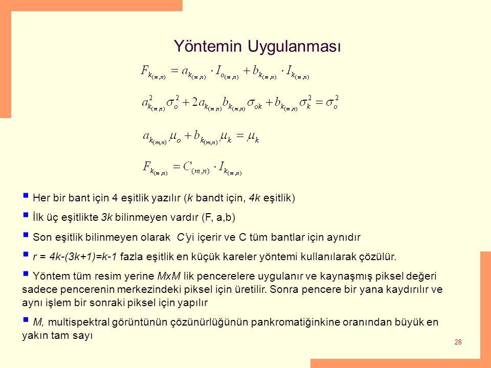 Yöntemin Uygulanması Her bir bant için 4 eşitlik yazılır (k bandt için, 4k eşitlik) İlk üç eşitlikte 3k bilinmeyen vardır (F, a,b)