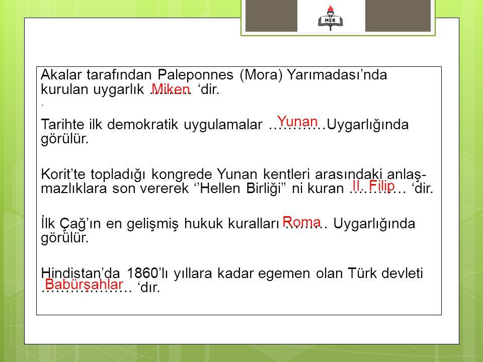 Tarihte ilk demokratik uygulamalar …………Uygarlığında görülür.