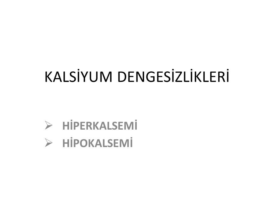 KALSİYUM DENGESİZLİKLERİ