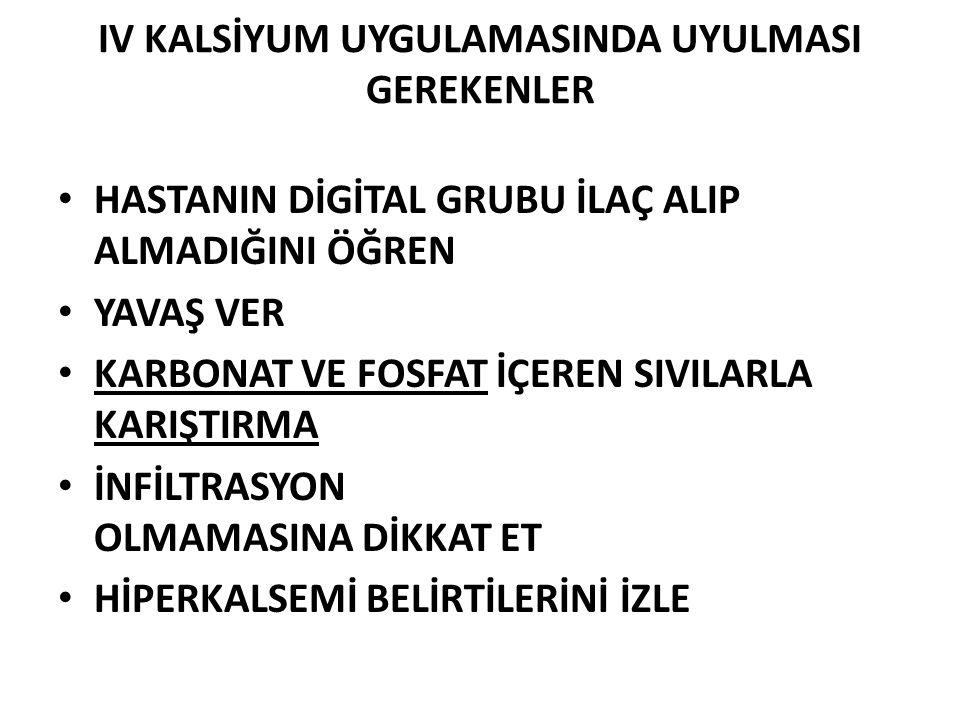 IV KALSİYUM UYGULAMASINDA UYULMASI GEREKENLER