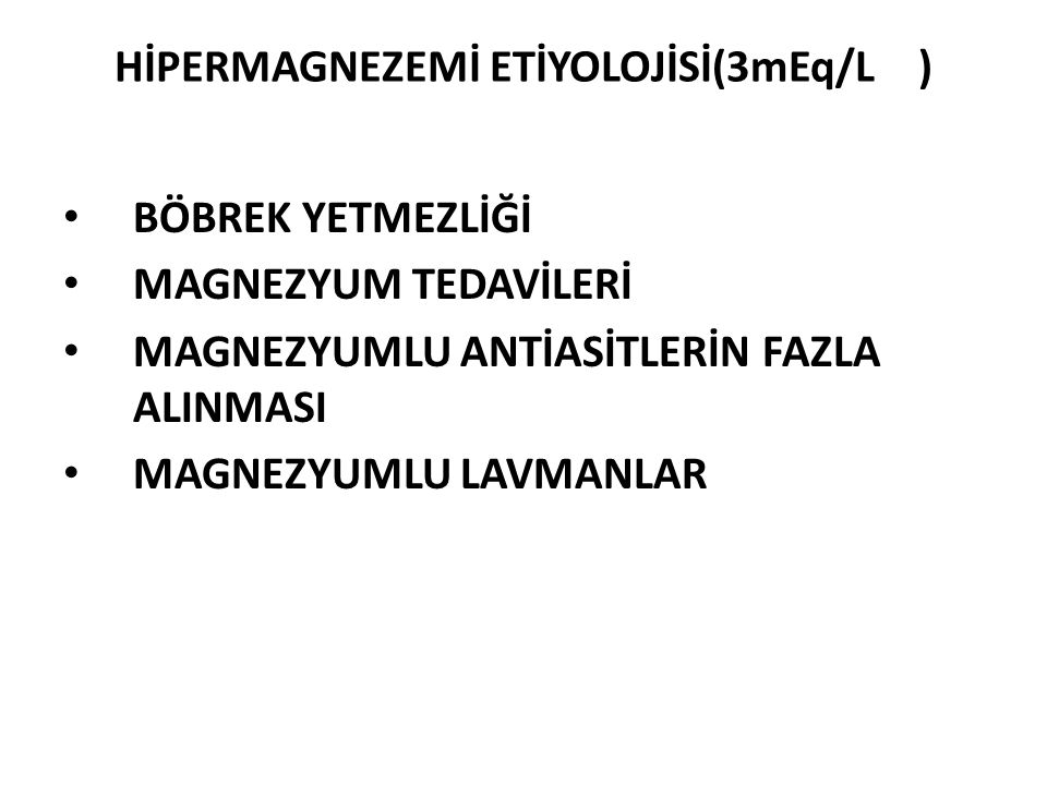 HİPERMAGNEZEMİ ETİYOLOJİSİ(3mEq/L )