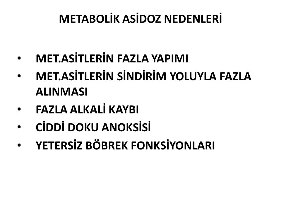 METABOLİK ASİDOZ NEDENLERİ