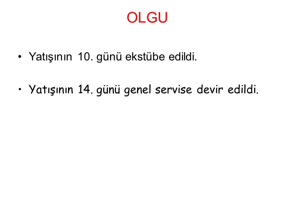 OLGU Yatışının 10. günü ekstübe edildi.
