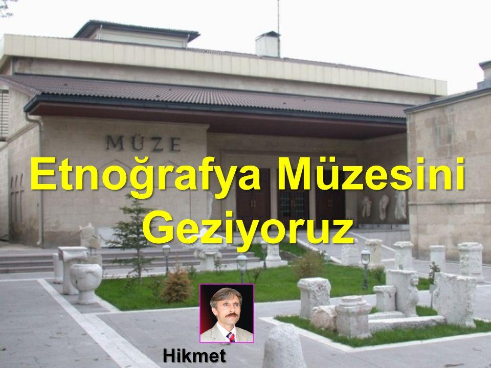 Etnoğrafya Müzesini Geziyoruz