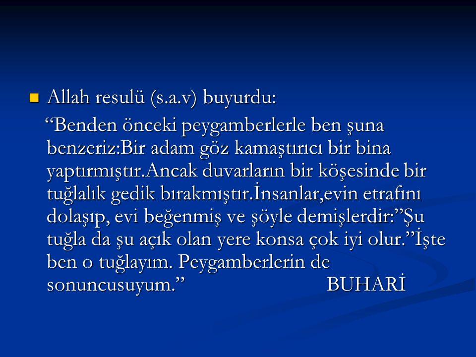 Allah resulü (s.a.v) buyurdu: