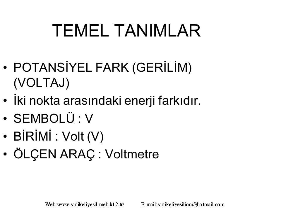 TEMEL TANIMLAR POTANSİYEL FARK (GERİLİM) (VOLTAJ)