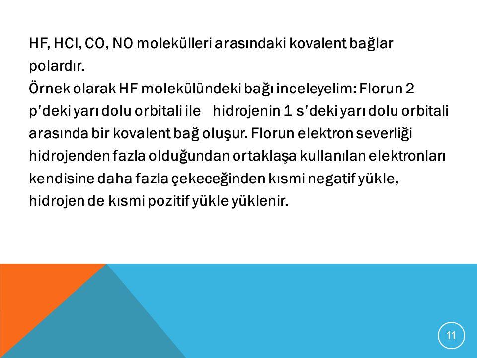 HF, HCI, CO, NO molekülleri arasındaki kovalent bağlar polardır