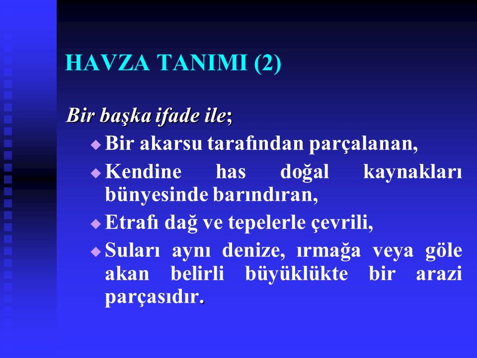 HAVZA TANIMI (2) Bir başka ifade ile;