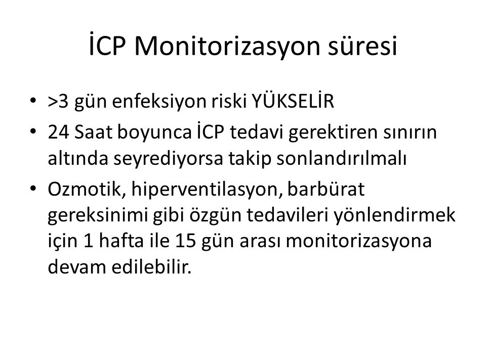 İCP Monitorizasyon süresi