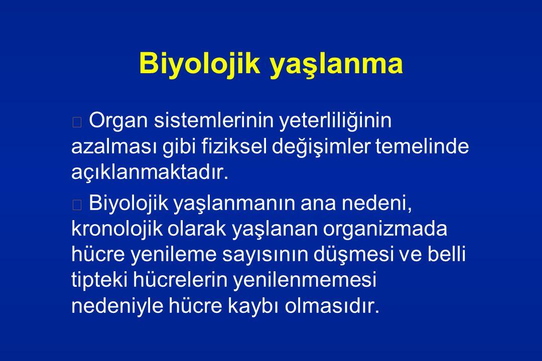Biyolojik yaşlanma Organ sistemlerinin yeterliliğinin azalması gibi fiziksel değişimler temelinde açıklanmaktadır.