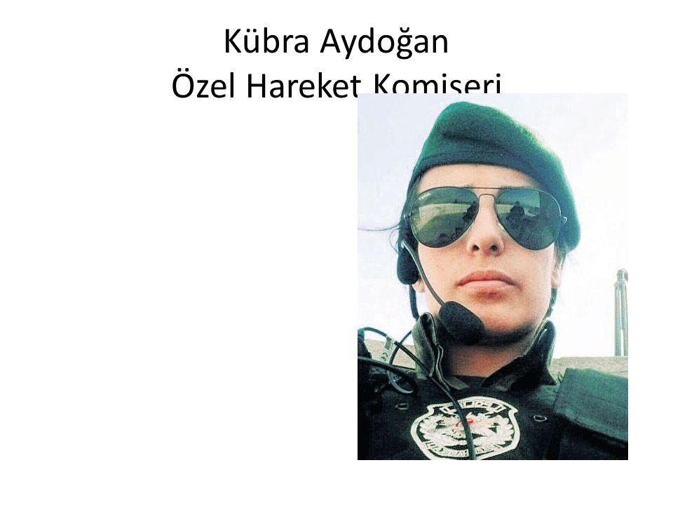 Kübra Aydoğan Özel Hareket Komiseri