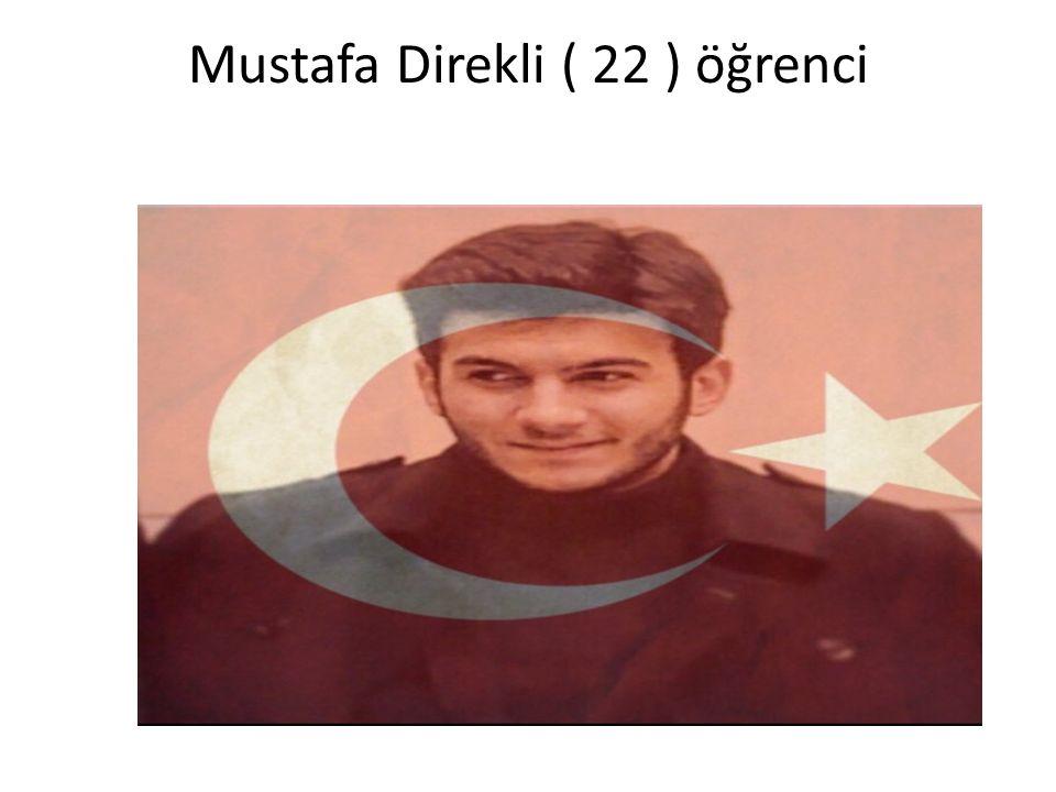 Mustafa Direkli ( 22 ) öğrenci