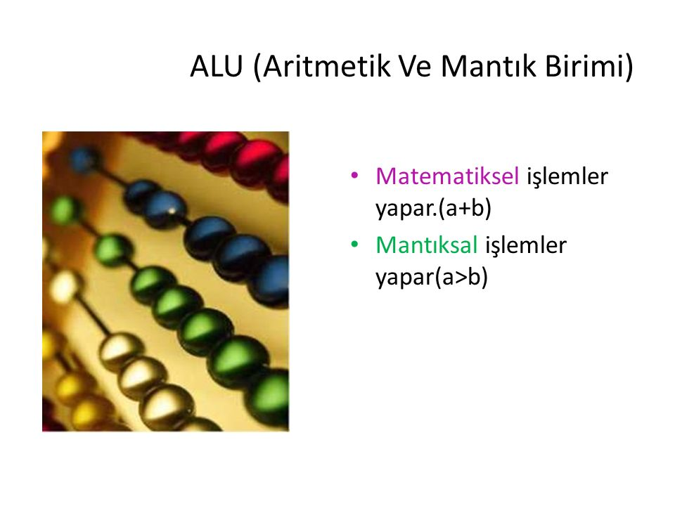 ALU (Aritmetik Ve Mantık Birimi)
